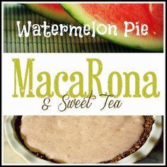 MacaRona and Sweet Tea: Watermelon Pie