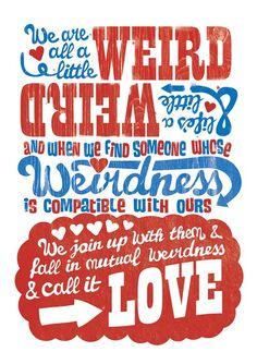 we are all a little weird