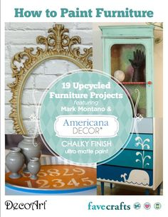 How to Paint Furniture: 19 Upcycled Furniture Projects free eBook from DecoArt. #chalkyfinish #chalkpaint