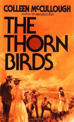 "The Thorn Birds - by Colleen McCullough    Erin says, ""Don't really know what the fuss is all about. Many people loved this book and I just think it is okay."""