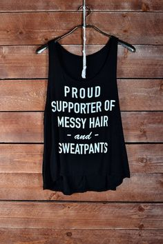 Proud Supporter of Messy Hair & Sweatpants Tank Top