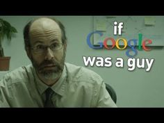 ▶ What if Google was a Guy? - YouTube