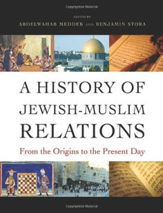 A History of Jewish-Muslim Relations: From the Origins to the Present Day / Online