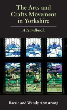 The Arts and Crafts Movement in Yorkshire: A Handbook