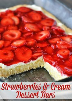"Strawberries & Cream Dessert Bars ""Out of this world delicious! And highly addictive, I must warn you!"" 