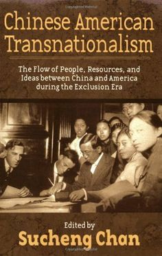 Chinese American Transnationalism: The Flow of People, Resources (Asian American History & Cultu) by Sucheng Chan. $20.31. 314 pages. Publisher: Temple University Press (December 28, 2005). Author: Sucheng Chan