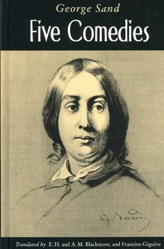Five comedies [electronic resource] / by George Sand ; translated by E.H. and A.M. Blackmore and Francine Giguère