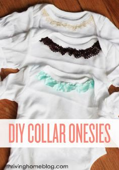 Anyone can give a baby a onesie, but mom will remember who gave her these cute DIY collared onesies when she dresses her baby!