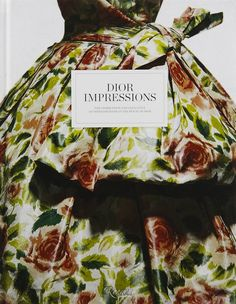 Dior Impressions: The Inspiration and Influence of Impressionism at the House of Dior.