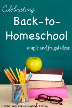 Celebrating back-to-homeschool. Tips and ideas for creating a fun and exciting way to start the new school year.