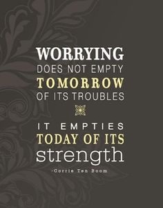 Worrying does nothing (: