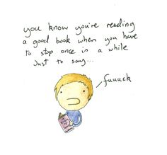 You know you're reading a good book when...Pardon the French!