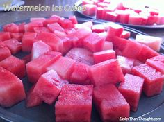 Cut and freeze watermelon for ice cubes!