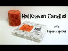 Use Halloween napkins to dress up plain candles!
