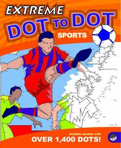 $7.50 Extreme Dot to Dot: Sports. Exercise your left and right brains at the same time with these complex dot to dot puzzles. Intricate, challenging and wildly rewarding to finish, puzzles range from 500 to over 1,400 dots. Some puzzles even cover a two-page spread! Counting, mapping and concentration are just a few of the educational benefits. Includes 32 puzzles with sports themes like football, Formula One racing, fencing and more.
