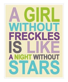 A girl without freckles is like a night without stars... #SuliaMoms