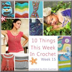"""Lovely crochet patterns in this weeks """"10 Things"""" Series from Kim Guzman!"""