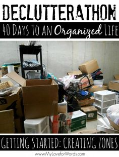 Declutterathon: Creating Zones for 40 Bags in 40 Days; Creating a more Organized Life