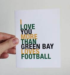 AHHHHH I want this! Sports Valentine Greeting Card, I Love You More Than Green Bay Loves Football, A2. $4.00, via Etsy.