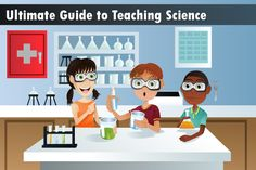 Ultimate Guide to Teaching Science in 2014-2015