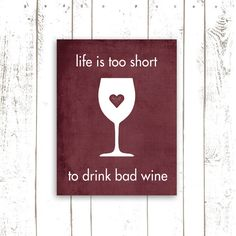 Wine Quote -  Printable Art Instant Download - Life is Too Short to Drink Bad Wine - Cranberry Red