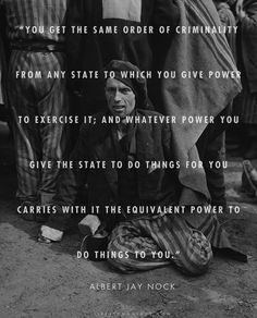 You get the same order of criminality from any state to which you give power to exercise it | Anonymous ART of Revolution