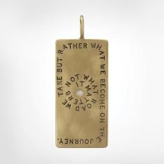 """Size 4 Yellow Gold Unframed ID Tag with a 1.5mm White Diamond - Stamped with """"It matters not what road we take but rather what we become on the journey."""""""