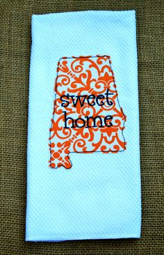 Sweet Home Alabama kitchen/hand towel....I make these