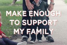 Make Enough Money to Support My Family #lifelist
