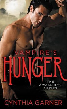 Vampire's Hunger by Cynthia Garner | Awakening, BK#1 | Publisher: Forever Yours | Publication Date: April 1, 2014 | http://cynthiagarnerbooks.com | #Paranormal #post-apocalyptic #necromancers #vampires #Zombies
