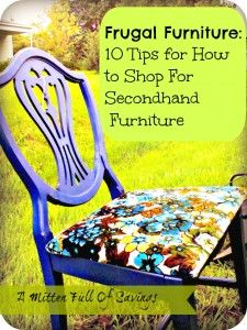 Frugal Furniture: How to Shop for Secondhand Furniture http://www.amittenfullofsavings.com/frugal-furniture-how-to-shop-for-secondhand-furniture/