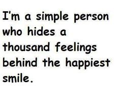 Is this not almost everybody? simple person life quote. #quotes #life #quote #feelings #happy #smile #sad #emotions