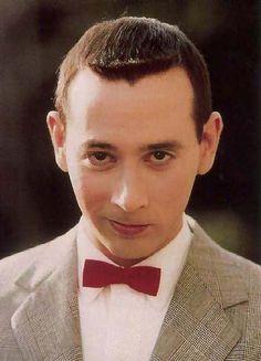 I grew up watching Pee Wee Herman.