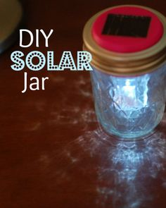 DIY Solar Jar!!  You've got to try this, your kids will love it!