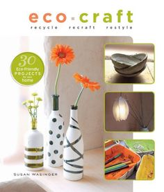 Eco Craft: Recycle Recraft Restyle « Build Better Bridges