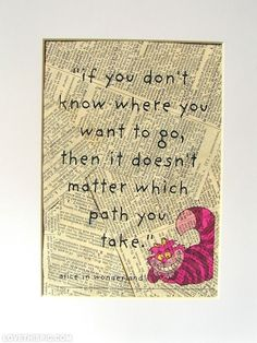 Alice in Wonderland Quote quote life lifequote path direction choices alice in wonderland mad hatter