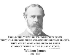habit essay by william james 1 william james on self-verifying beliefs (draft - october 2007) henrik rydenfelt university of helsinki for an essay of about 30 pages, william james's the will to believe (1897) has resulted in.