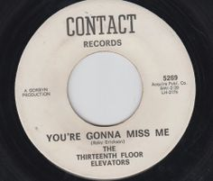 Rock junk on pinterest 287 pins for 13th floor elevators you re gonna miss me