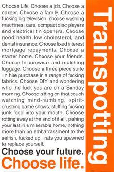 Choose Life  Trainspotting - movie poster