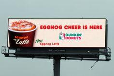 Dunkin  Donuts digital billboard   quot Eggnog cheer is here quot  MoreDunkin Donuts Billboard