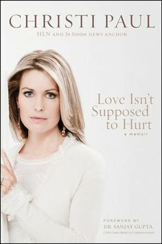 Love Isn't Supposed to Hurt by Sanjay Gupta. $14.49. Author: Christi Paul. Publisher: Tyndale House Publishers, Inc. (May 25, 2012). 301 pages