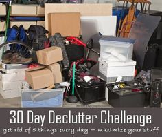 30 Day Decluttering Challenge along with the maintenance program and how to maximize your stuff!