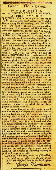 The First Thanksgiving Observance... A Proclamation Signed in Script Type by George Washington Appearing in The Massachusetts Centinel of October 14, 1789. While there were Thanksgiving observances in America both before and after Washington's proclamation, this represents the first to be so designated by the new national government.