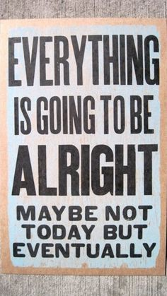 It's gonna be alright. :)