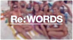 """Cool play on words  """"Re:WORDS"""" Video by EVERYNONE. Lesson plan by Where the Classroom Ends  http://wheretheclassroomends.com/radiolab-words-the-videos#more-1052"""
