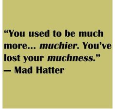 Mad Hatter ~ Alice in Wonderland quote