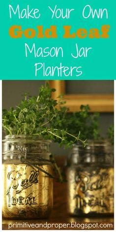 Gold Leaf Mason Jar Planters & Spring Break; how to gold lead mason jars