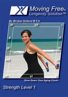 Moving Free Longevity Solution Easy Strength Level 1 Body Sculpting and Weight Loss Fitness/Exercise DVD For Beginners, Boomers, Women Over 50, and Active Seniors by Mirabai Holland $12.99