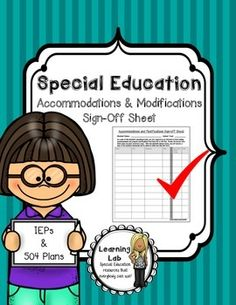 All teachers and therapists are required to be informed of a student's testing accommodations and program modifications. This sign-off sheet is to be filled out at the beginning of the school year as well as after an annual review.  Special Education