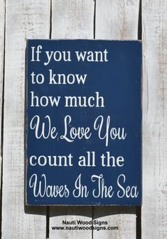 Next Granchikds room art !! Count The Waves WE Love You Wood Sign - New Parents - Grandbaby - Coastal Nursery Beach Wedding Sign - Nautical Nursery - Beach Baby - Nursery Wall Deccor - Baby Gift - If You Want To Know How Much I Love You Count The Waves Of The Sea - Hand Painted Wood - Welcome To Nauti Wood Signs